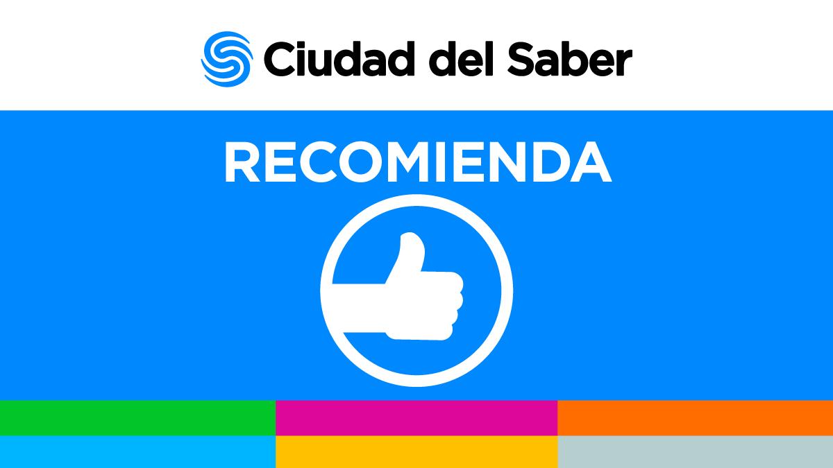 Ciudad del Saber te recomienda (6 de abril)